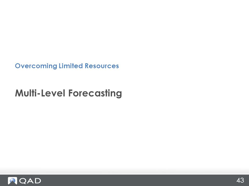 43 Multi-Level Forecasting Overcoming Limited Resources