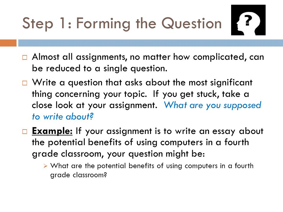 Step 2: Answering the Question AAfter you form your question, your next step is to write a 1-2 sentence answer to your question.