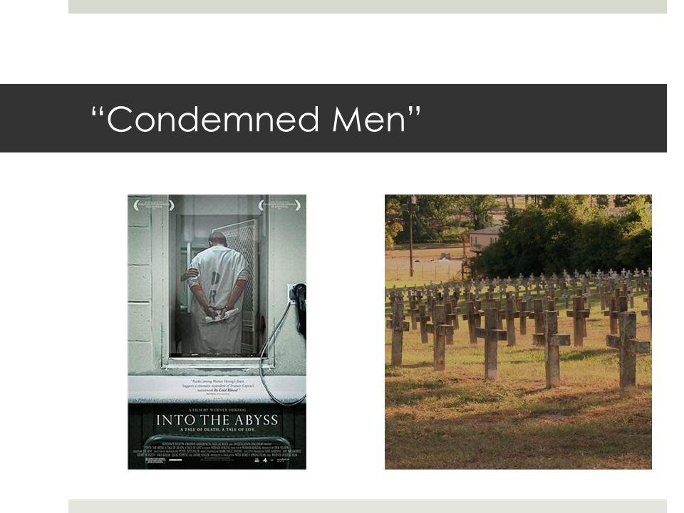 """Condemned Men"""