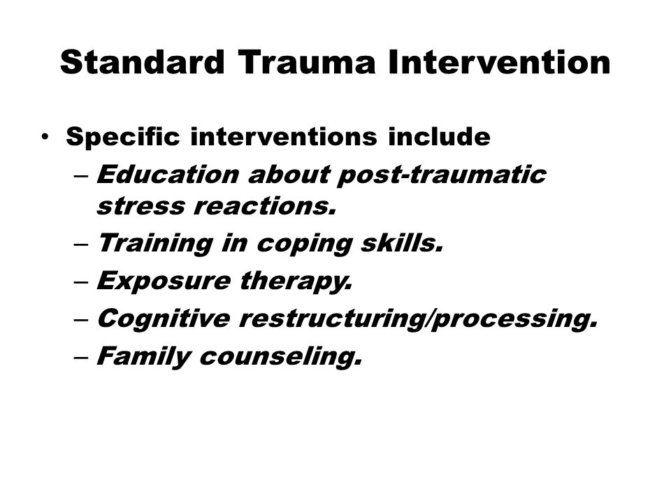 2: Emotion Regulation Enhancement Managing dysregulated sympathetic nervous system responses and intrusive thinking – Responses that are adaptive for survival in trauma can provoke long- term maladaptive functioning jitteriness, hypervigilance, sleep disruption, appetite suppression, etc.