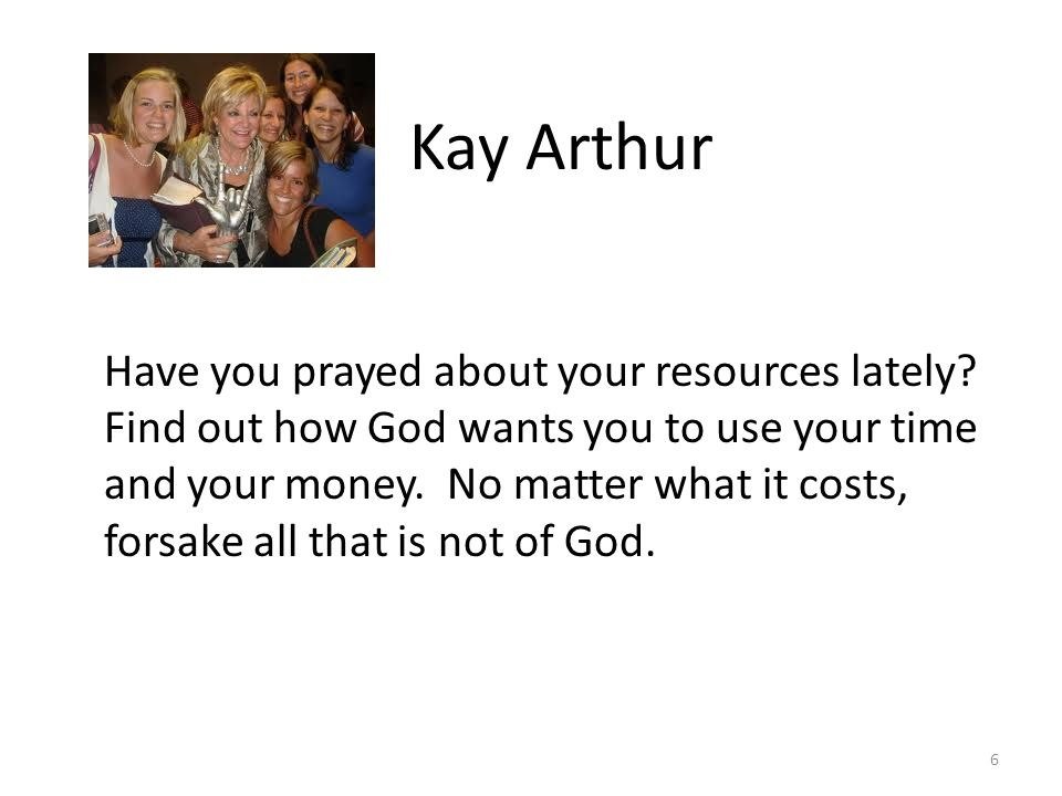 Have you prayed about your resources lately.