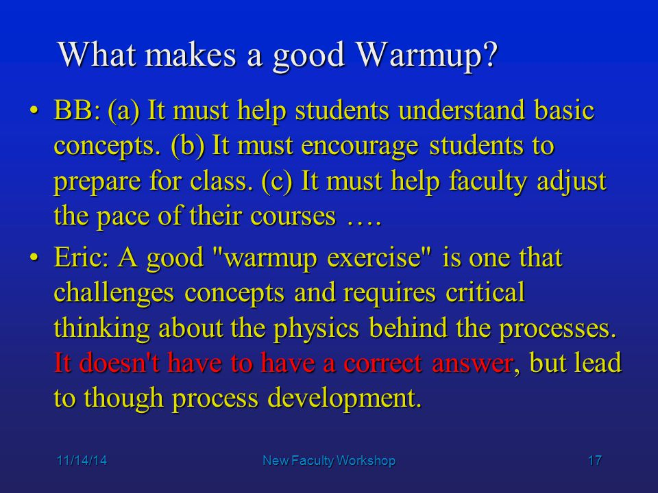 17 What makes a good Warmup. BB: (a) It must help students understand basic concepts.