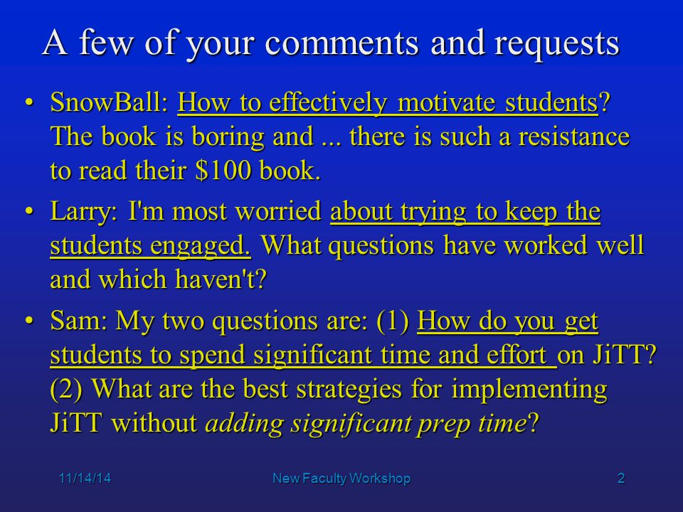2 11/14/14New Faculty Workshop A few of your comments and requests SnowBall: How to effectively motivate students.