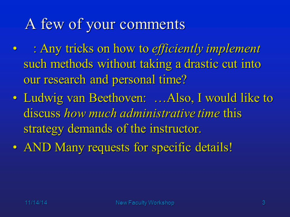 3 A few of your comments : Any tricks on how to efficiently implement such methods without taking a drastic cut into our research and personal time? :