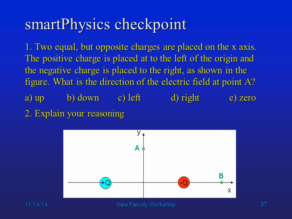 37 smartPhysics checkpoint 11/14/14New Faculty Workshop 1.
