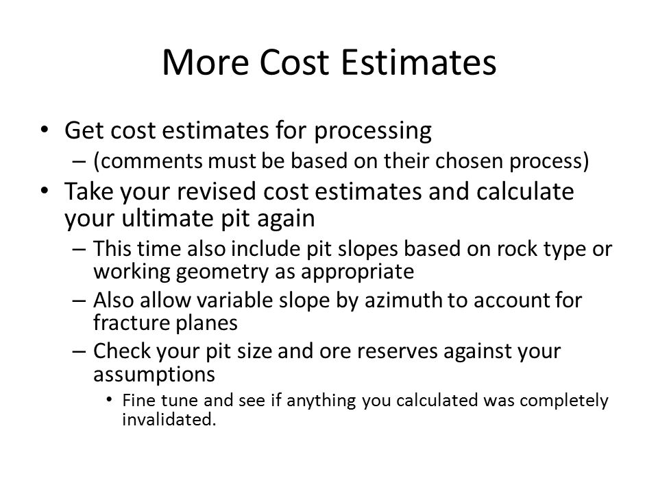 More Cost Estimates Get cost estimates for processing – (comments must be based on their chosen process) Take your revised cost estimates and calculat
