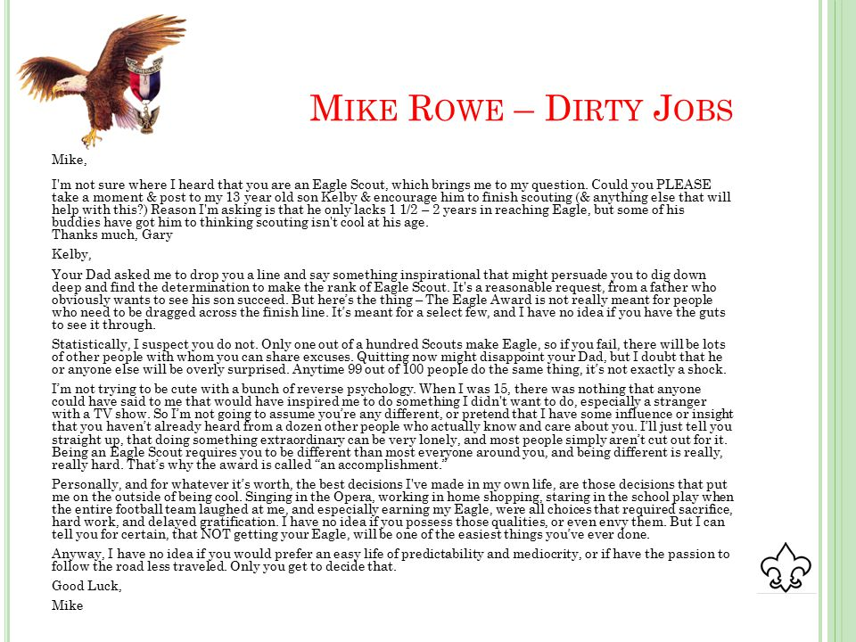 M IKE R OWE – D IRTY J OBS Mike, I m not sure where I heard that you are an Eagle Scout, which brings me to my question.