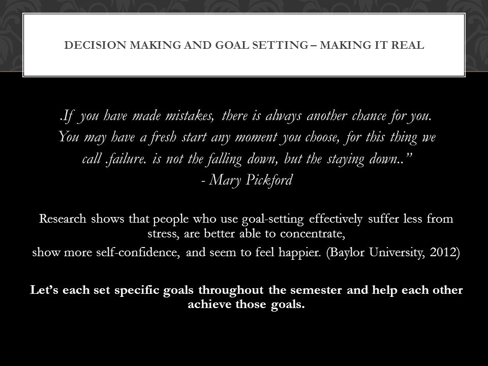DECISION MAKING AND GOAL SETTING – MAKING IT REAL.