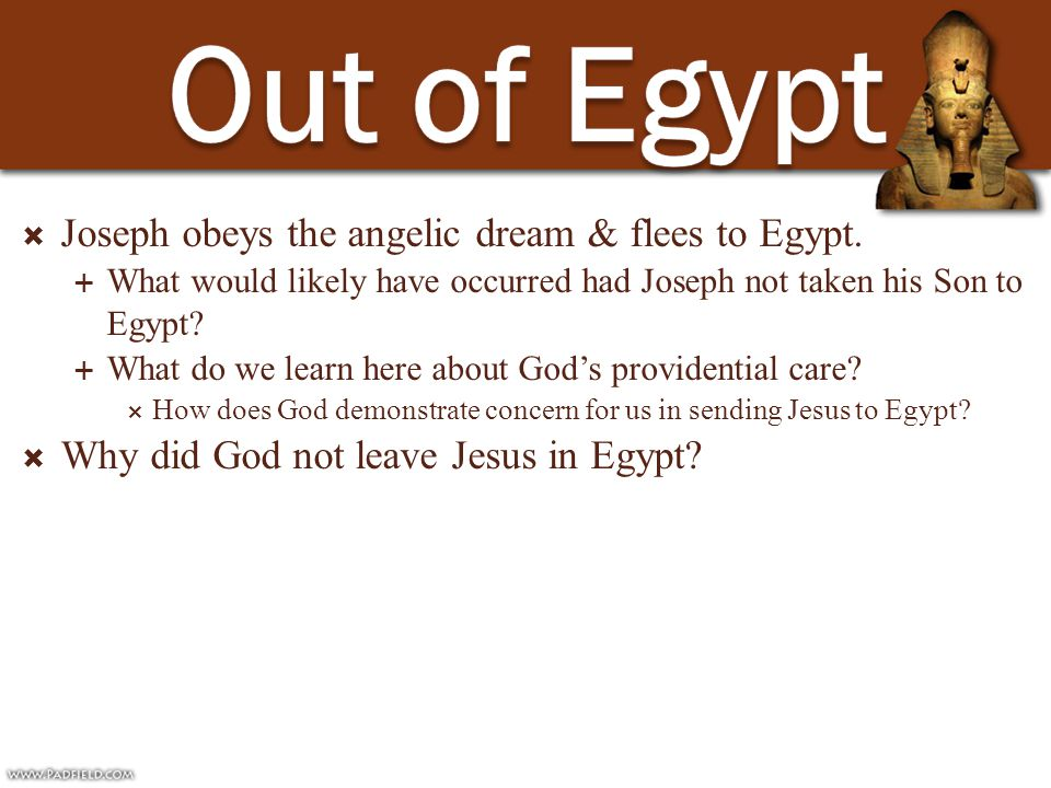 Joseph obeys the angelic dream & flees to Egypt.