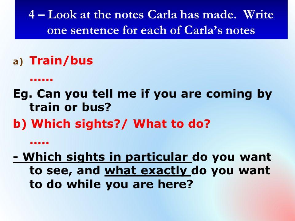 4 – Look at the notes Carla has made.