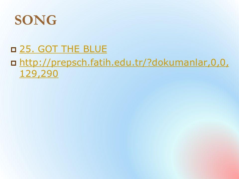 SONG  25. GOT THE BLUE 25.