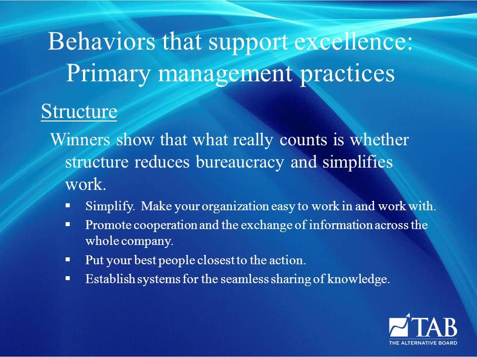 Behaviors that support excellence: Secondary management practices Talent Winners hold on to talented employees and develop more.