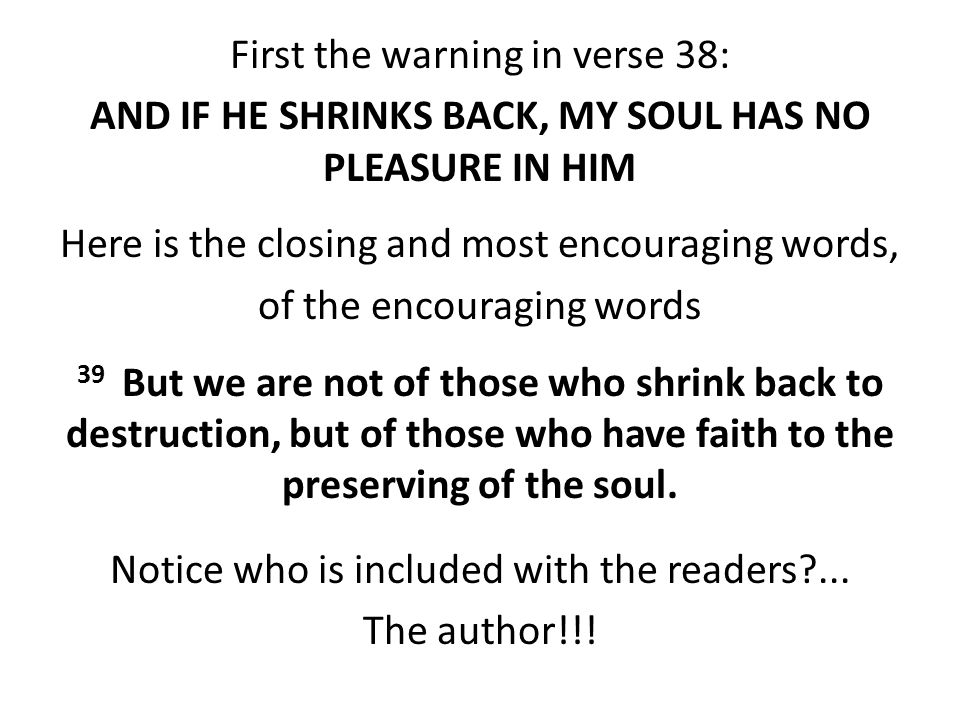 our author makes a different emphasis He is more concerned about our holding fast to our faith in the face of temptations and of the persecutions he r