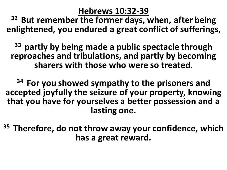HEBREWS 10:32-39 HOWARD BUCK JUNE 29, 2014