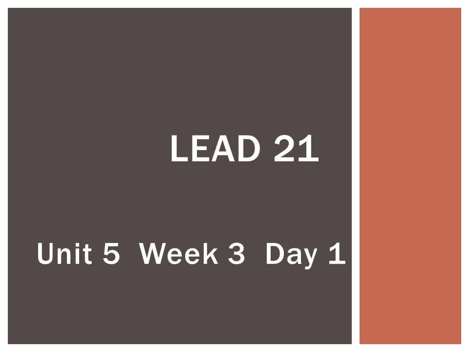 Unit 5 Week 3 Day 1 LEAD 21