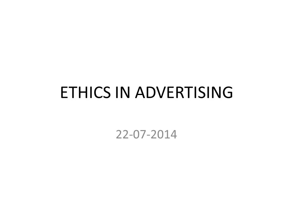 ETHICS IN ADVERTISING 22-07-2014