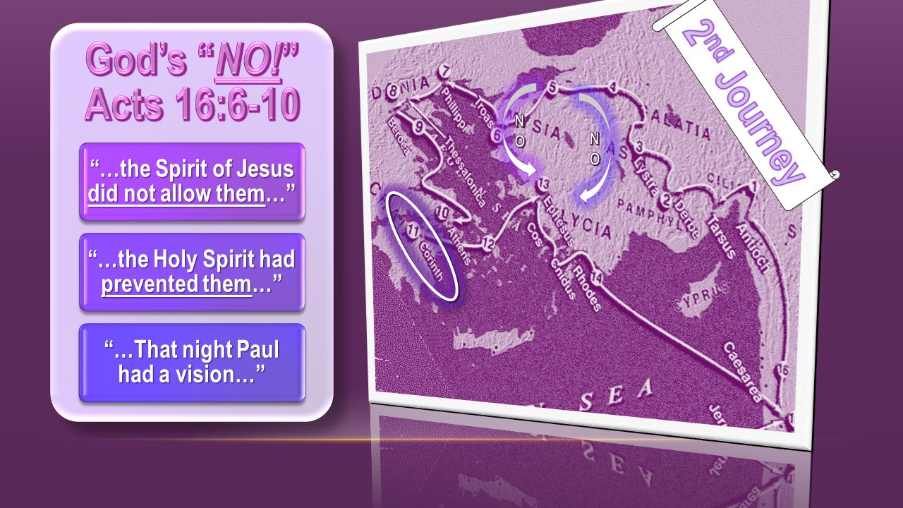 …the Spirit of Jesus did not allow them… …the Holy Spirit had prevented them… …That night Paul had a vision…