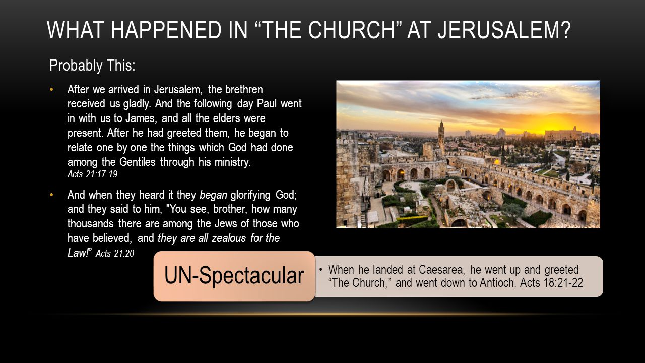 Probably This: After we arrived in Jerusalem, the brethren received us gladly.