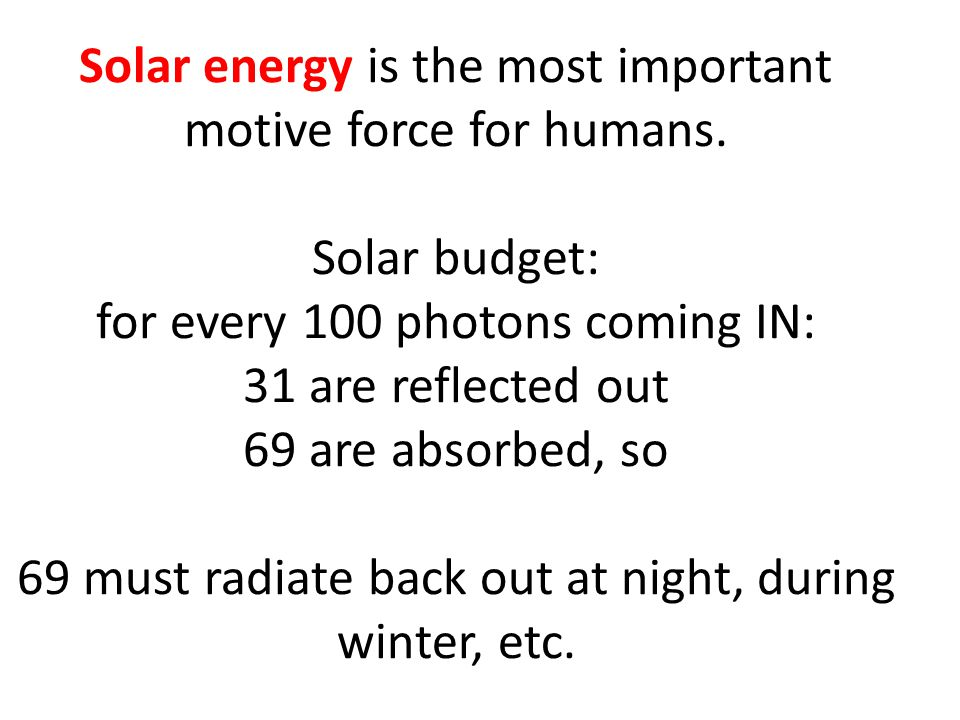 Solar energy is the most important motive force for humans.