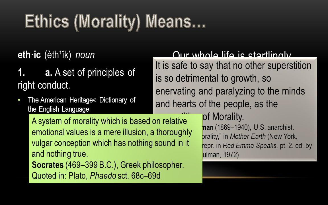 eth·ic (èth¹îk) noun 1.a. A set of principles of right conduct.