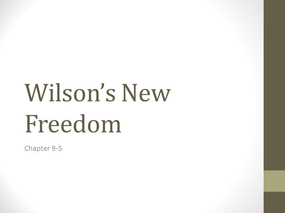 Wilson's New Freedom Chapter 9-5