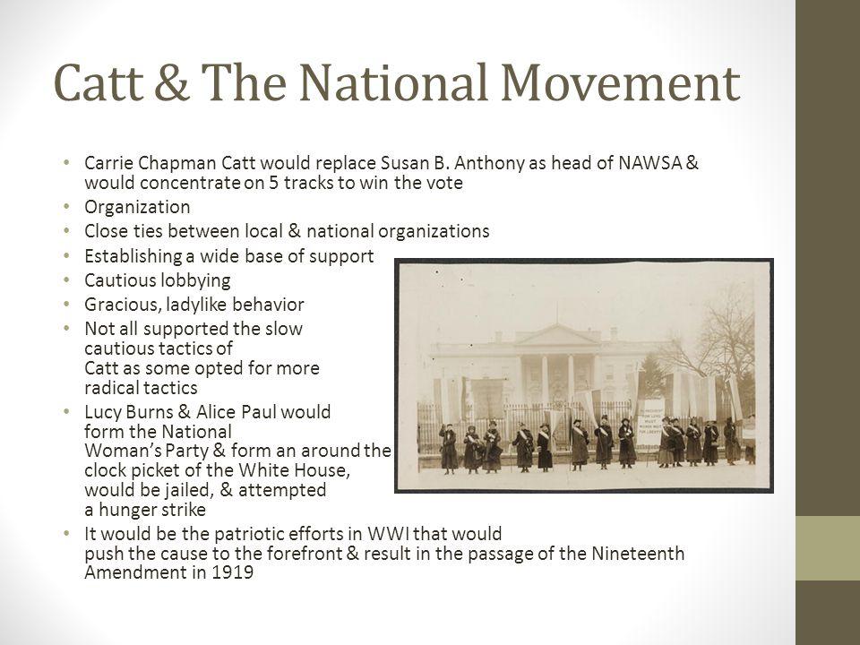 Catt & The National Movement Carrie Chapman Catt would replace Susan B.