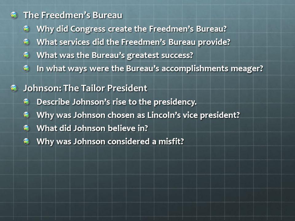 The Freedmen's Bureau Why did Congress create the Freedmen's Bureau.