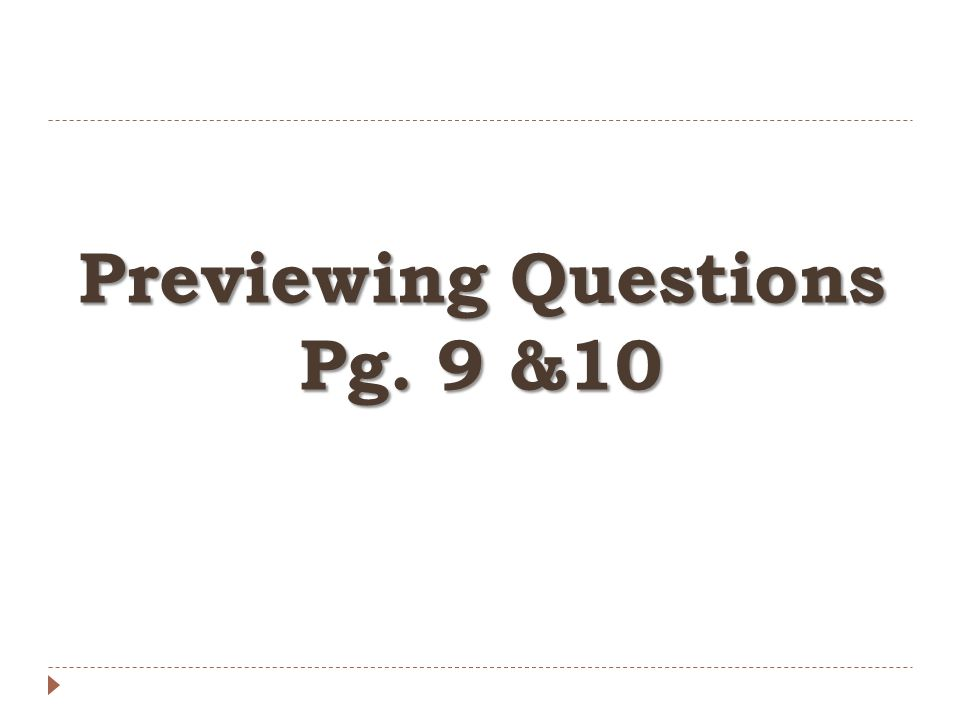 Previewing Questions Pg. 9 &10