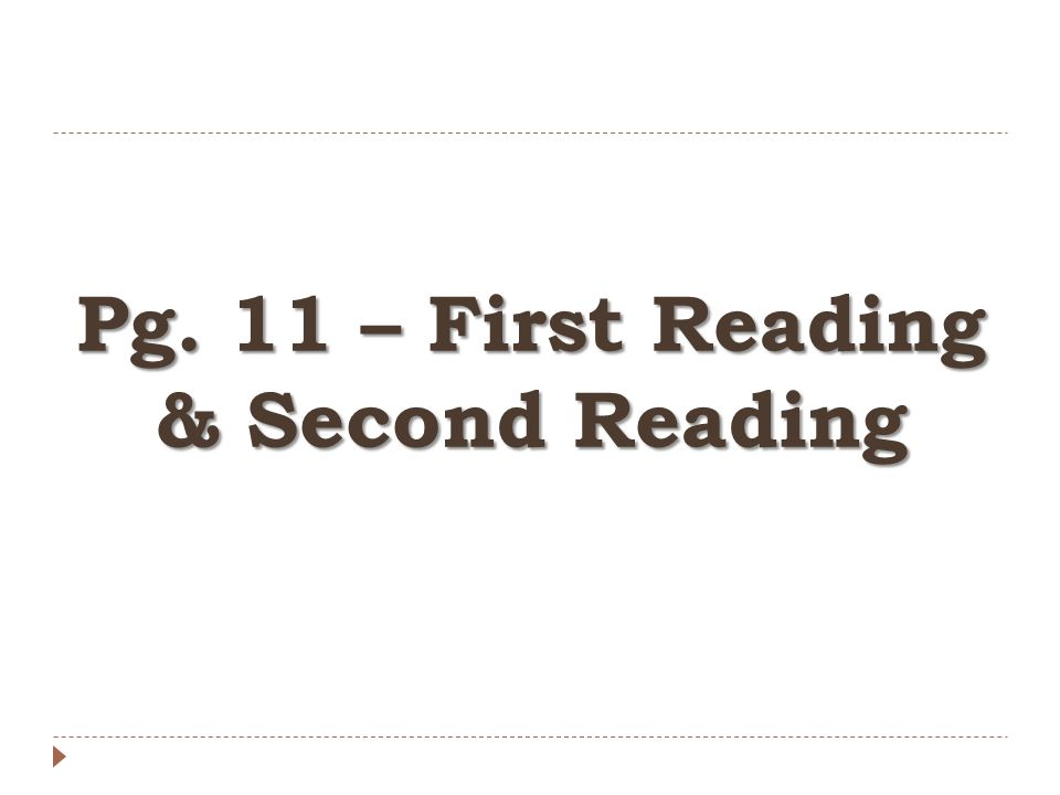 Pg. 11 – First Reading & Second Reading