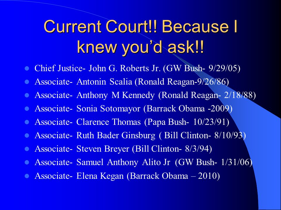 Current Court!. Because I knew you'd ask!. Chief Justice- John G.