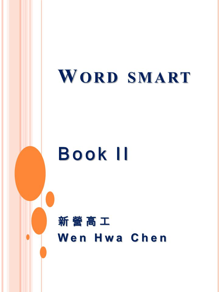 W ORD SMART Book II 新營高工 Wen Hwa Chen