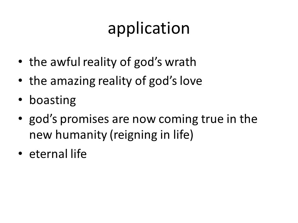 application the awful reality of god's wrath the amazing reality of god's love boasting god's promises are now coming true in the new humanity (reigning in life) eternal life