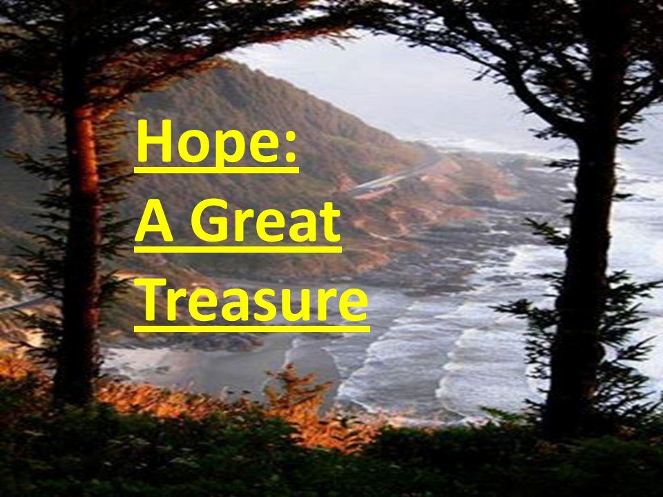 Hope: A Great Treasure
