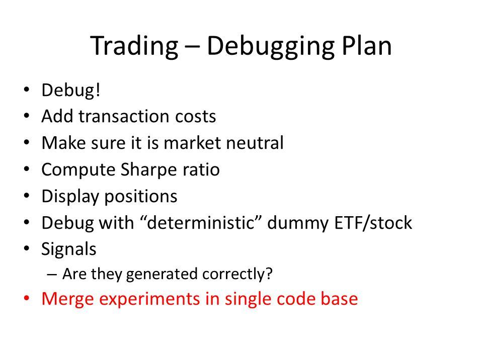 Trading – Debugging Plan Debug.