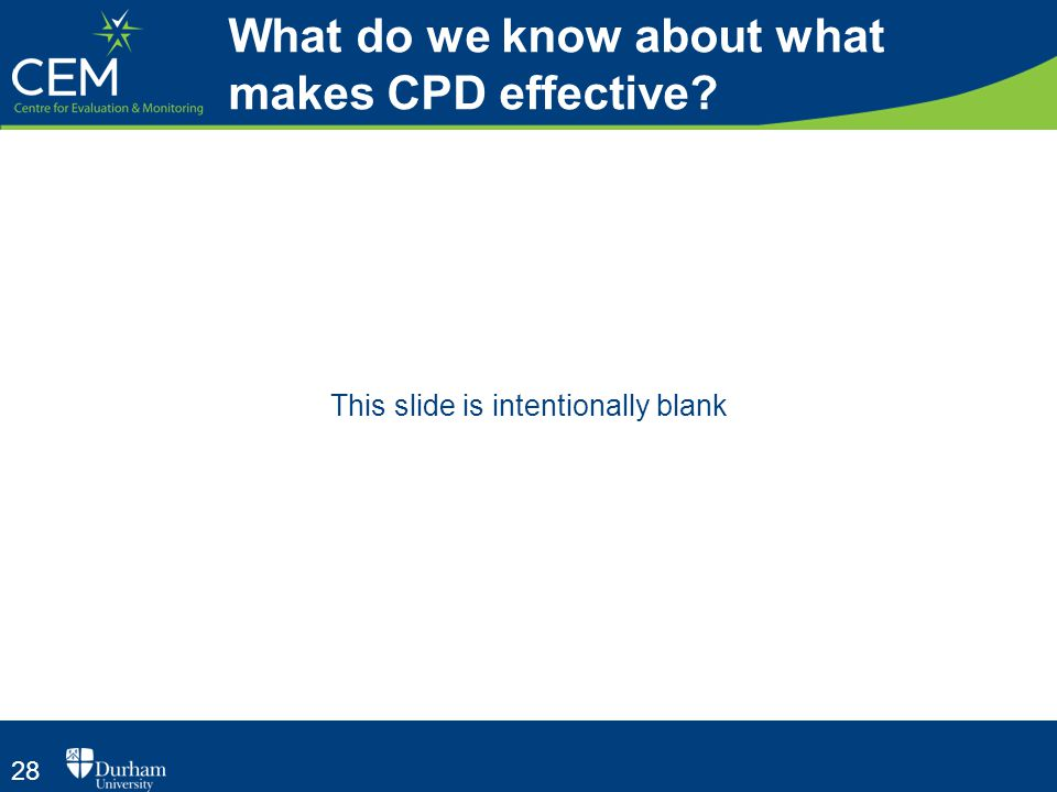 28 This slide is intentionally blank What do we know about what makes CPD effective