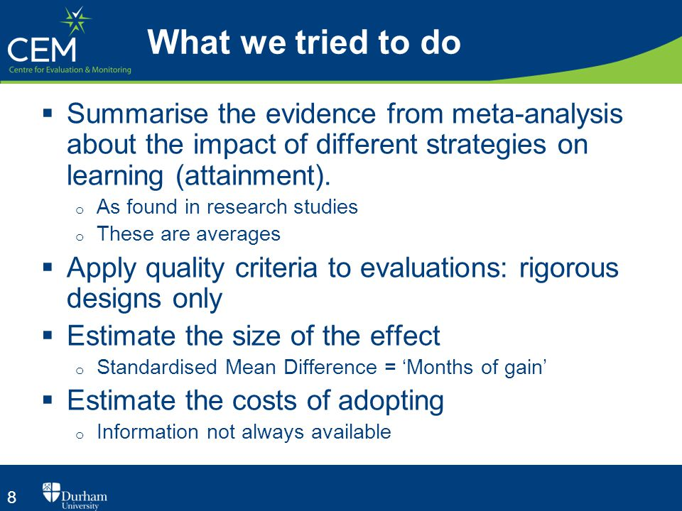 8  Summarise the evidence from meta-analysis about the impact of different strategies on learning (attainment).