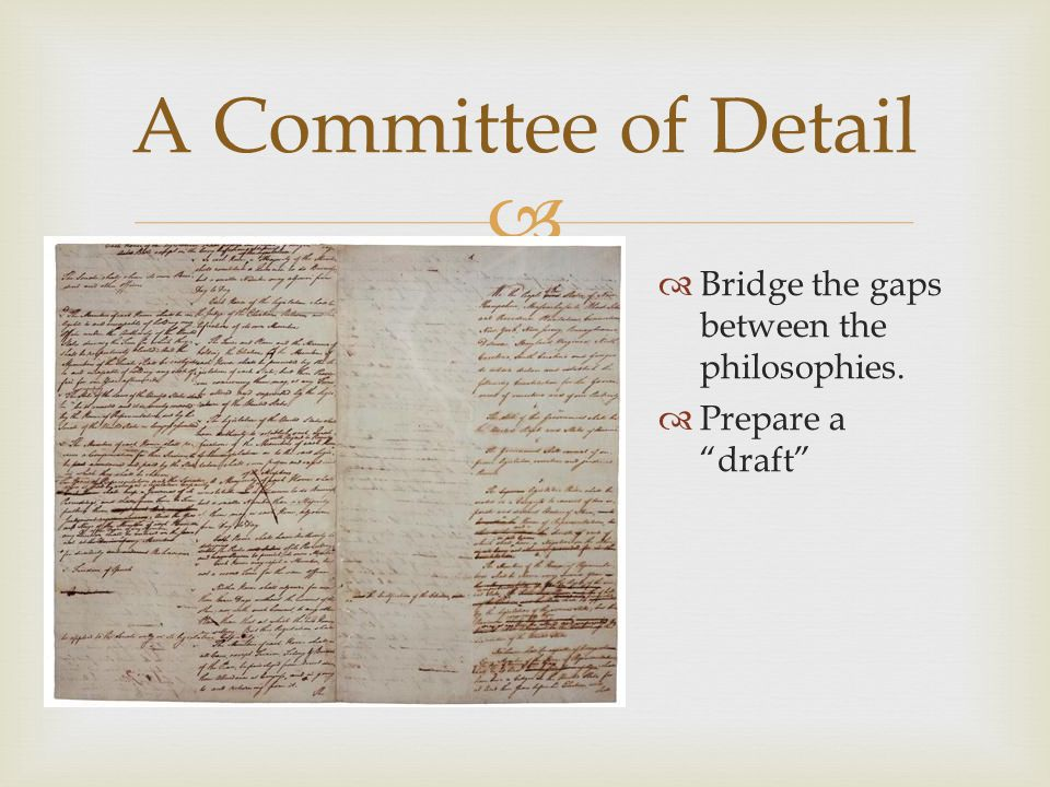 " A Committee of Detail  Bridge the gaps between the philosophies.  Prepare a ""draft"""
