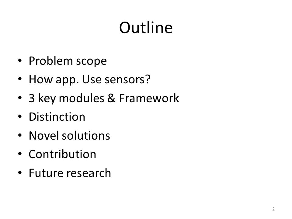 Outline Problem scope How app. Use sensors.