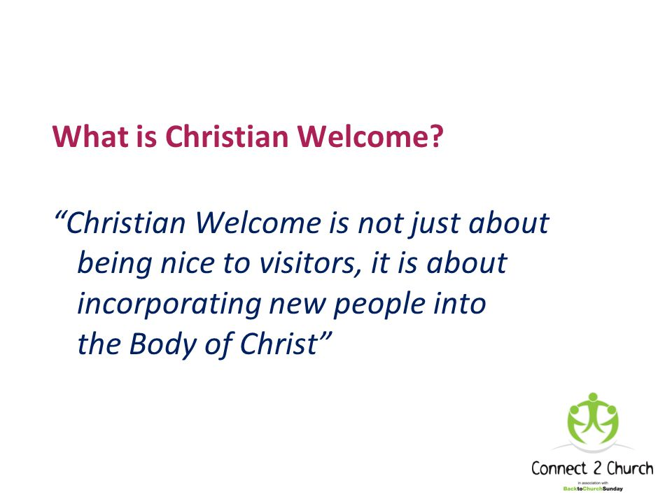 What is Christian Welcome? Consider others better than yourselves Philippians 2:3