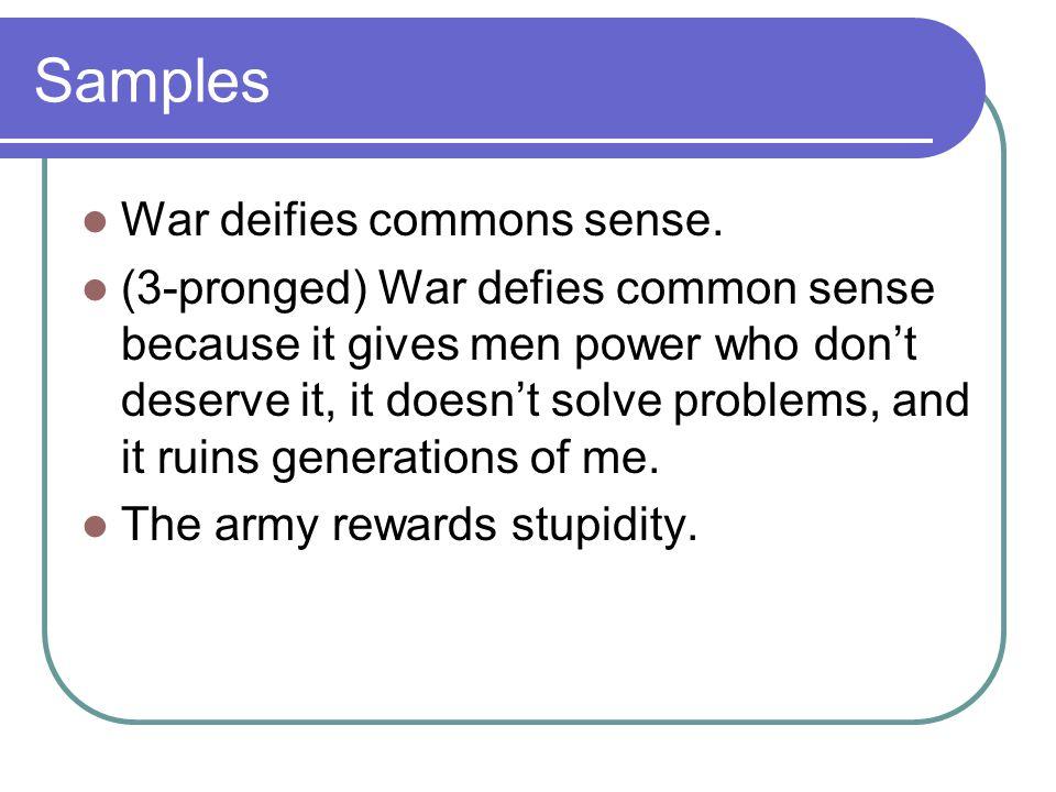 Samples War deifies commons sense.
