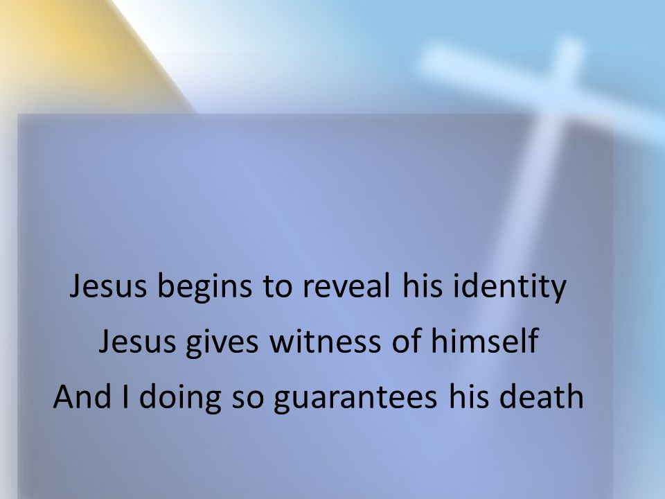 We can be false witnesses Some testified because they were sure Jesus was a fake They were protecting Israel