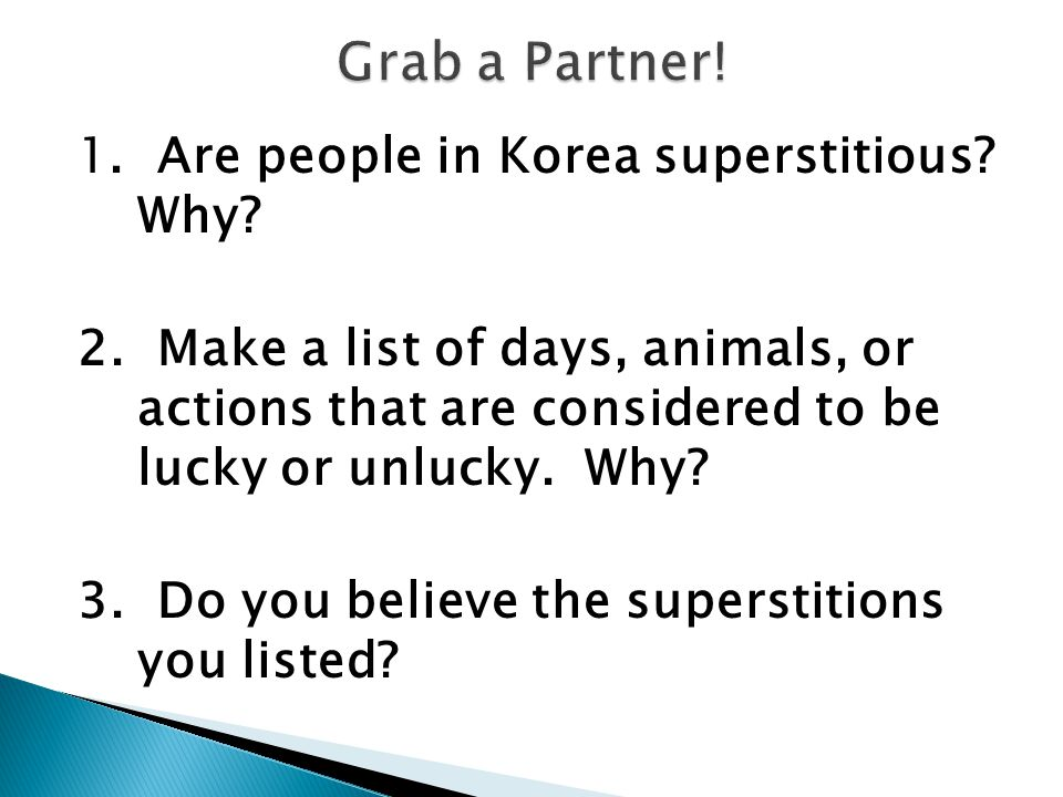 1. Are people in Korea superstitious. Why. 2.