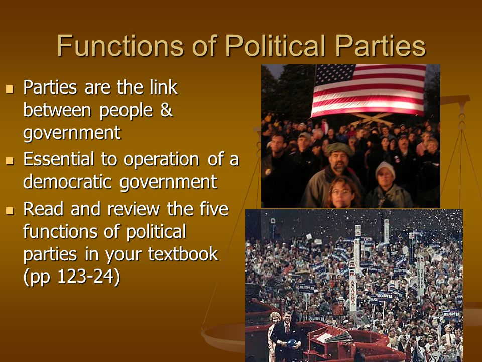 Functions of Political Parties (2) Information and stimulator function (2) Information and stimulator function Inform people & stimulate their interest and participation in public affairs Inform people & stimulate their interest and participation in public affairs HOW??.