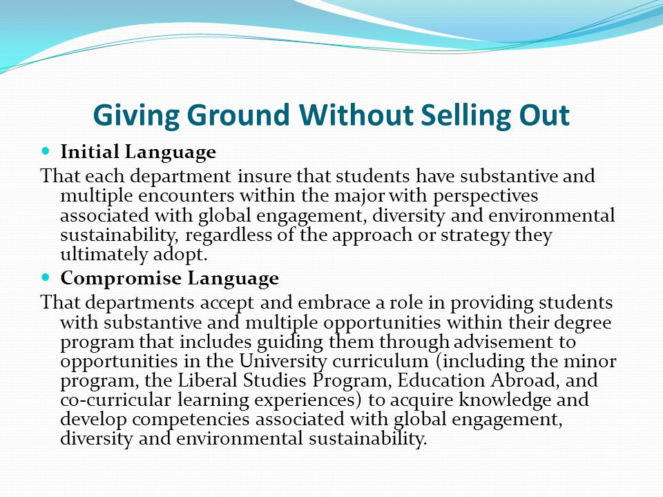 Giving Ground Without Selling Out Initial Language That each department insure that students have substantive and multiple encounters within the major