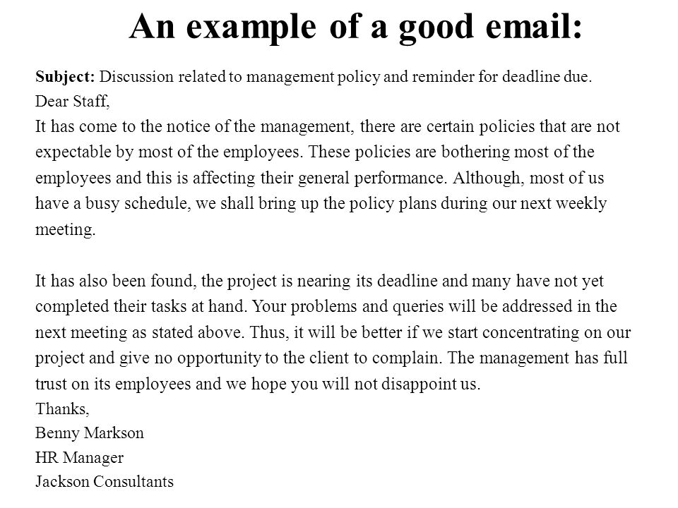 An example of a good email: Subject: Discussion related to management policy and reminder for deadline due.