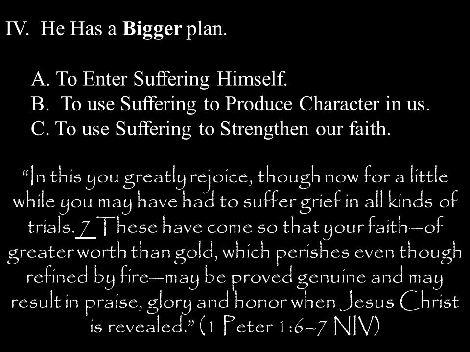 IV. He Has a Bigger plan. A. To Enter Suffering Himself.