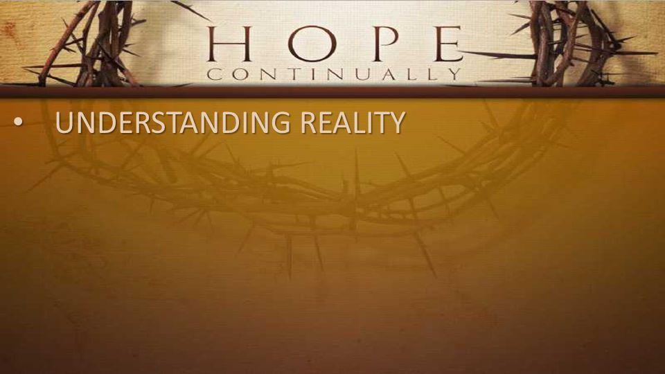 UNDERSTANDING REALITY UNDERSTANDING REALITY