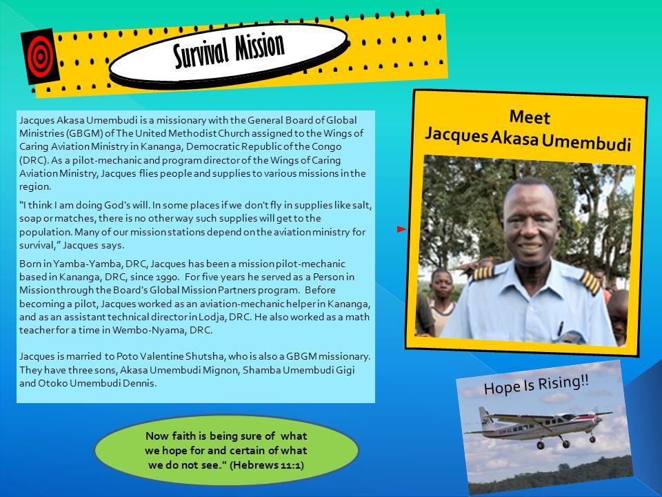 Meet Jacques Akasa Umembudi Survival Mission Hope Is Rising!.