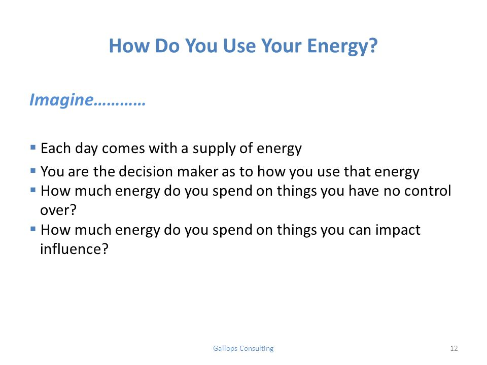 How Do You Use Your Energy.