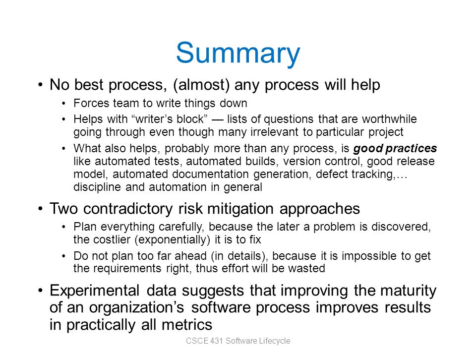 """Summary No best process, (almost) any process will help Forces team to write things down Helps with """"writer's block"""" — lists of questions that are wor"""